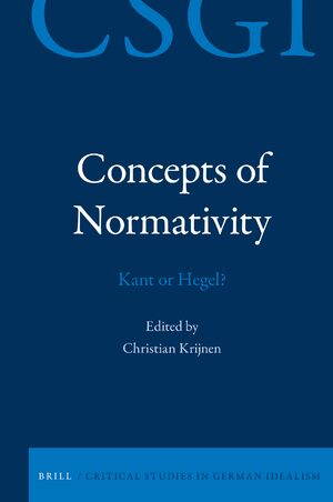 Concepts of Normativity: Kant or Hegel? Couverture du livre