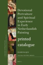Cover Devotional Portraiture and Spiritual Experience in Early Netherlandish Painting | <i>printed catalogue</i>