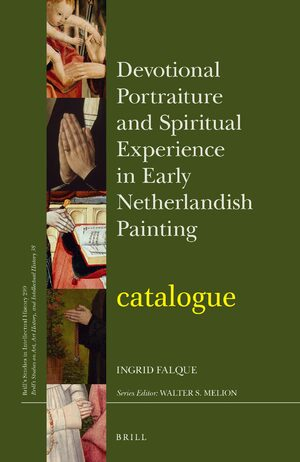 Cover Devotional Portraiture and Spiritual Experience in Early Netherlandish Painting | <i>catalogue</i>
