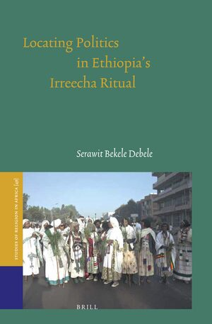 Cover Locating Politics in Ethiopia's Irreecha Ritual