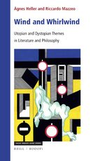 Cover Wind and Whirlwind: Utopian and Dystopian Themes in Literature and Philosophy