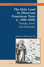 Cover The Holy Land in Observant Franciscan Texts (<i>c.</i> 1480–1650)