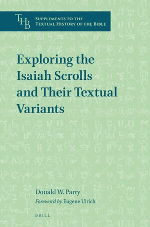 Cover Exploring the Isaiah Scrolls and Their Textual Variants
