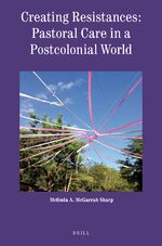Cover Creating Resistances: Pastoral Care in a Postcolonial World