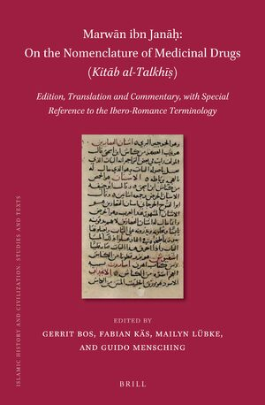 Cover Marwān ibn Janāḥ, On the nomenclature of medicinal drugs (<i>Kitāb al-Talkhīṣ</i>) (2 vols)