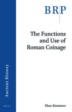 Cover The Functions and Use of Roman Coinage