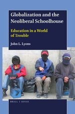 Cover Globalization and the Neoliberal Schoolhouse