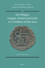 Cover Isis Pelagia: Images, Names and Cults of a Goddess of the Seas