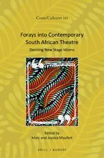 Cover Forays into Contemporary South African Theatre
