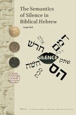 Cover The Semantics of Silence in Biblical Hebrew