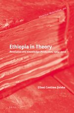 Cover Ethiopia in Theory: Revolution and Knowledge Production, 1964-2016