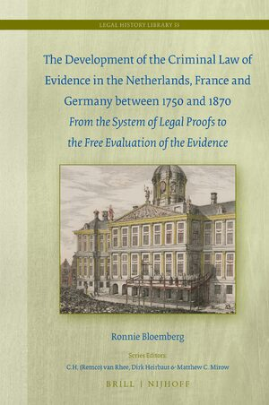 Cover The Development of the Criminal Law of Evidence in the Netherlands, France and Germany between 1750 and 1870