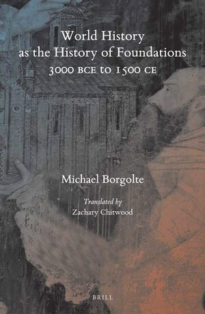 Cover World History as the History of Foundations, 3000 BCE to 1500 CE