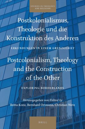 Cover Postkolonialismus, Theologie und die Konstruktion des Anderen / Postcolonialism, Theology and the Construction of the Other