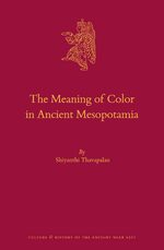 Cover The Meaning of Color in Ancient Mesopotamia