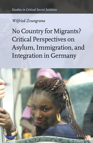 Cover No Country for Migrants? Critical Perspectives on Asylum, Immigration, and Integration in Germany