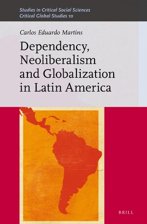 Cover Dependency, Neoliberalism and Globalization in Latin America
