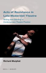 Cover Acts of Resistance in Late-Modernist Theatre