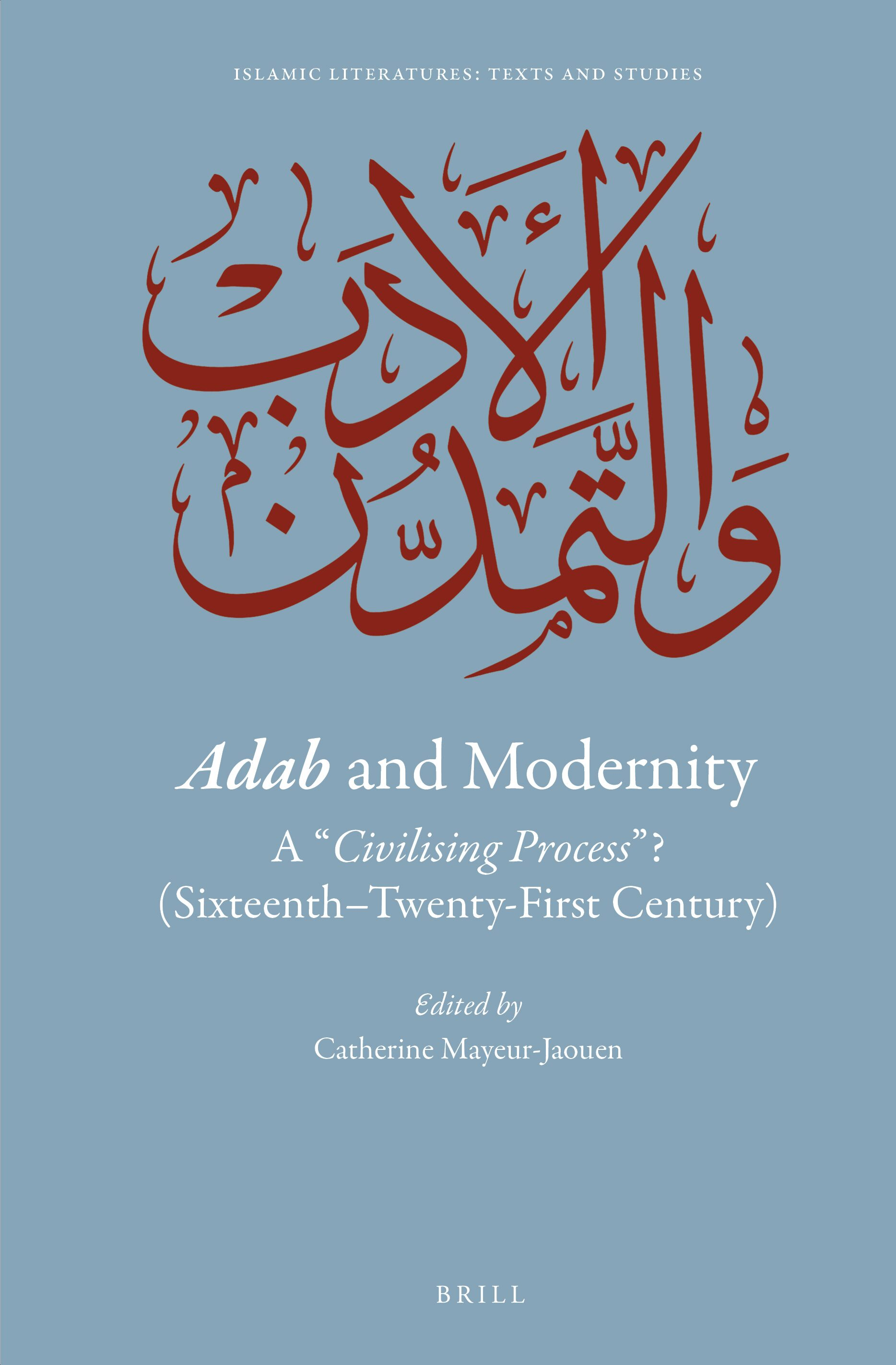 Index Of Keywords And Notions In Adab And Modernity