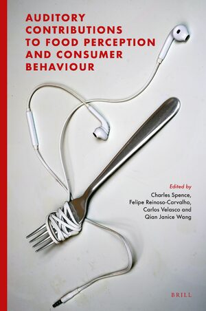 Cover Auditory Contributions to Food Perception and Consumer Behaviour