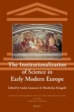 Cover The Institutionalization of Science in Early Modern Europe