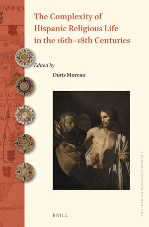 Cover The Complexity of Hispanic Religious Life in the 16th-18th Centuries