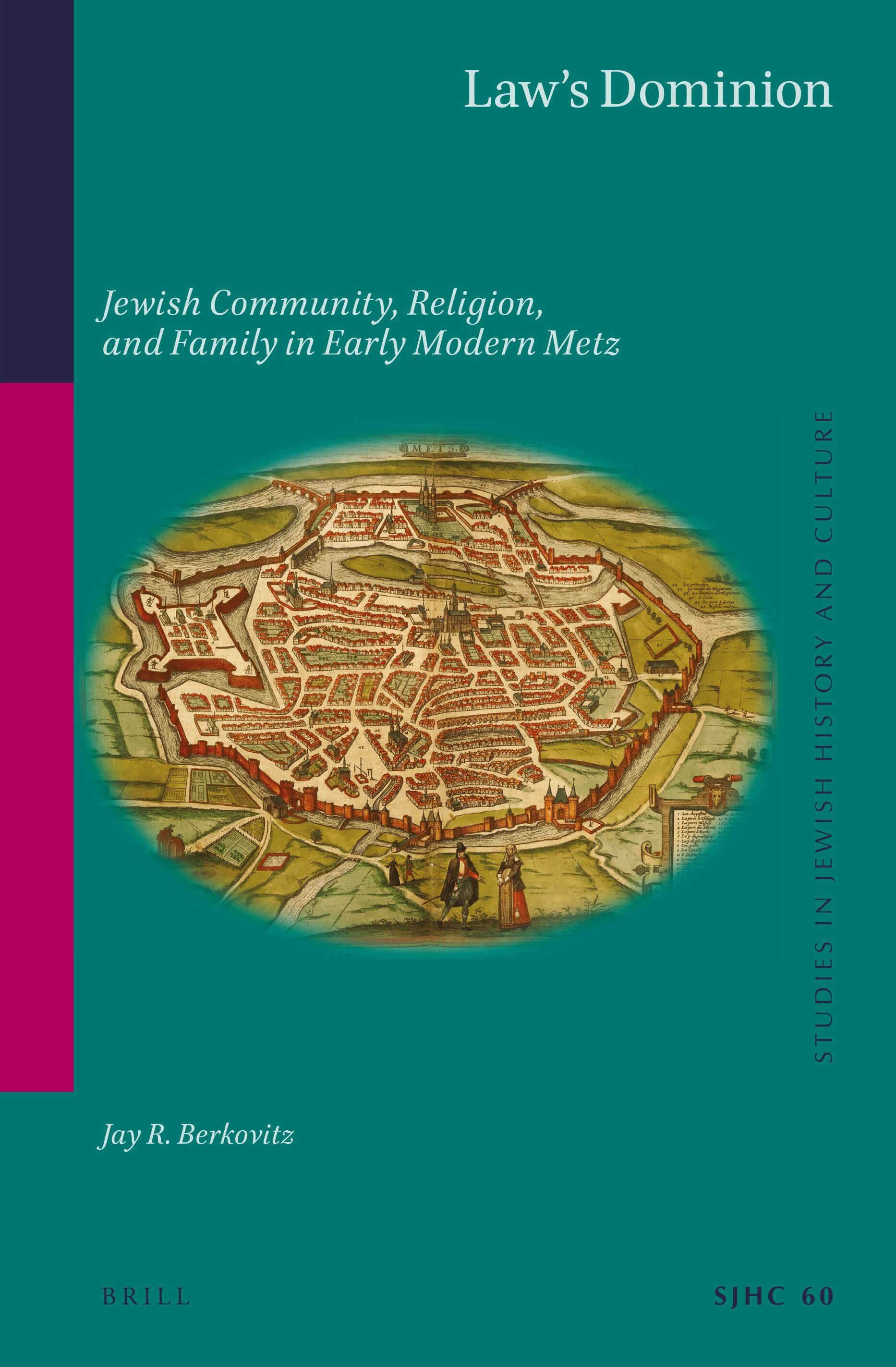 The Foundations Of The Metz Kehillah In Law S Dominion