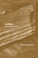 Cover Lukács: Praxis and the Absolute