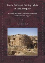 Cover Public Baths and Bathing Habits in Late Antiquity