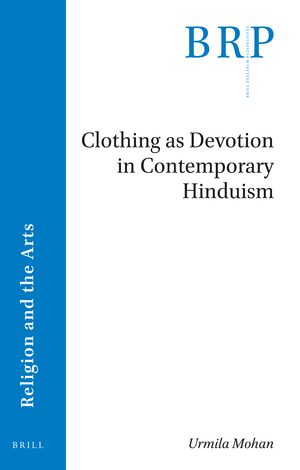 Clothing as Devotion in Contemporary Hinduism in: Clothing