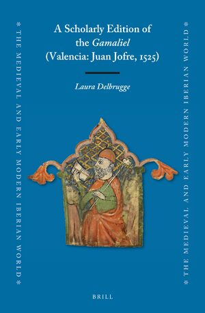 Cover A Scholarly Edition of the <i>Gamaliel</i> (Valencia: Juan Jofre, 1525)