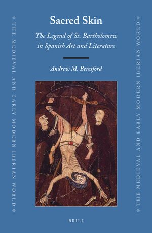 Cover Sacred Skin: The Legend of St. Bartholomew in Spanish Art and Literature