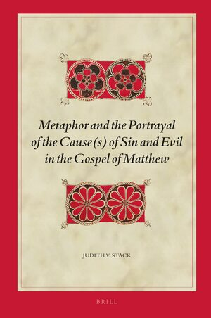 Cover Metaphor and the Portrayal of the Cause(s) of Sin and Evil in the Gospel of Matthew