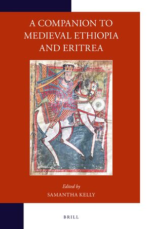 Cover A Companion to Medieval Ethiopia and Eritrea
