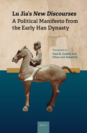 Cover Lu Jia's <i>New Discourses</i>: A Political Manifesto from the Early Han Dynasty