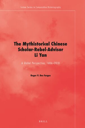 Cover The Mythistorical Chinese Scholar-Rebel-Advisor Li Yan