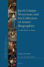 Cover Jacob Campo Weyerman and his Collection of Artists' Biographies