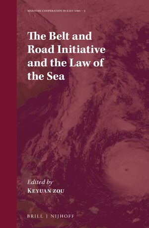 Cover The Belt and Road Initiative and the Law of the Sea