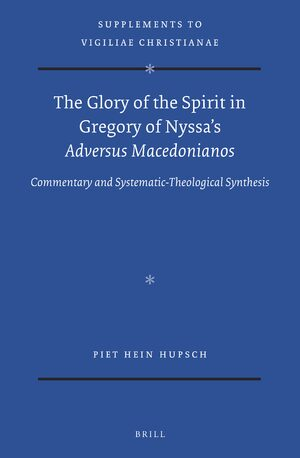 Cover The Glory of the Spirit in Gregory of Nyssa's <i>Adversus Macedonianos</i>