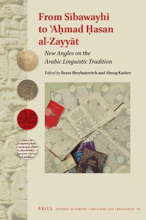 Cover From Sībawayhi to ʾAḥmad Ḥasan al-Zayyāt: New Angles on the Arabic Linguistic Tradition