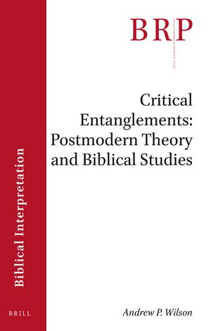Cover Critical Entanglements: Postmodern Theory and Biblical Studies