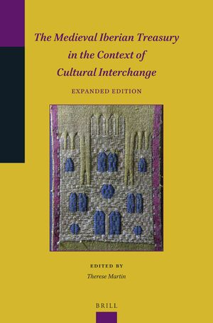 Cover The Medieval Iberian Treasury in the Context of Cultural Interchange (Expanded Edition)