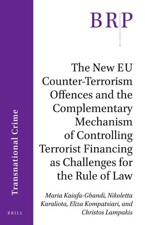 Cover The New EU Counter-Terrorism Offences and the Complementary Mechanism of Controlling Terrorist Financing as Challenges for the Rule of Law