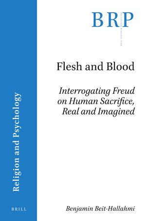Cover Flesh and Blood: Interrogating Freud on Human Sacrifice, Real and Imagined