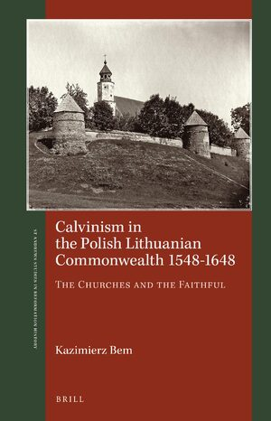 Cover Calvinism in the Polish Lithuanian Commonwealth 1548-1648