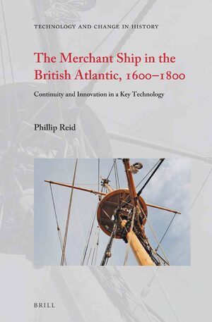 Cover The Merchant Ship in the British Atlantic, 1600—1800