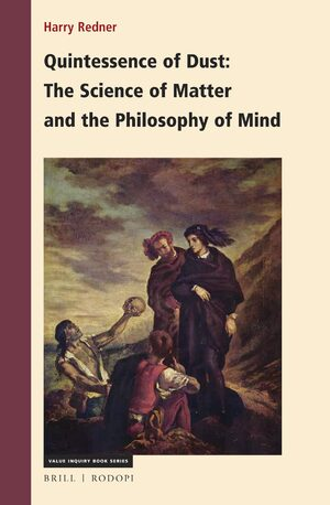 Cover Quintessence of Dust: The Science of Matter and the Philosophy of Mind