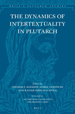 Cover The Dynamics of Intertextuality in Plutarch