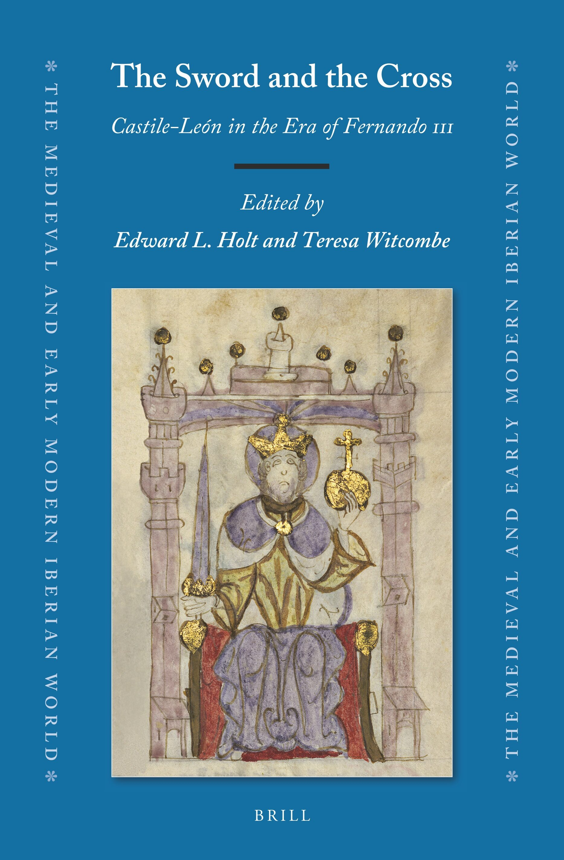 """Chapter 3 Fernando Iii And Muḥammad I Of Granada: A Time Of Collaboration  Between Two """"Incompatible Worlds"""" In: The Sword And The Cross: Castile-León  In The Era Of Fernando III"""