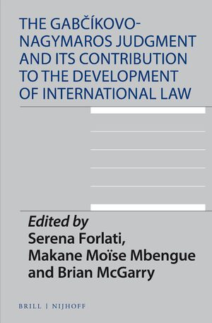 Cover The Gabčíkovo-Nagymaros Judgment and Its Contribution to the Development of International Law